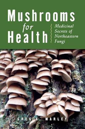 Mushrooms for Health: Medicinal Secrets of Northeastern Fungi