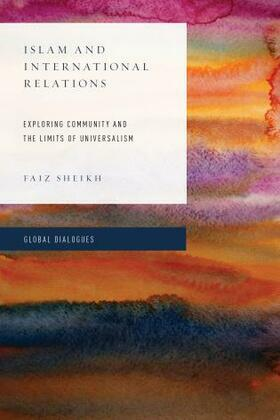 Islam and International Relations: Exploring Community and the Limits of Universalism