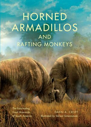 Horned Armadillos and Rafting Monkeys: The Fascinating Fossil Mammals of South America