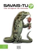 Savais-tu? - En couleurs 42 - Les Dragons de Komodo