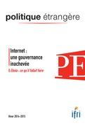Internet : une gouvernance inachevée - Ebola - Politique étrangère 4/2014