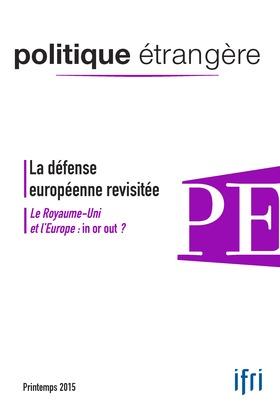 La défense européenne revisitée / Le Royaume-Uni et l'Europe : in or out ?