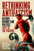 Rethinking Antifascism: History, Memory and Politics, 1922 to the Present