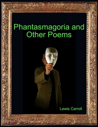 Phantasmagoria and Other Poems