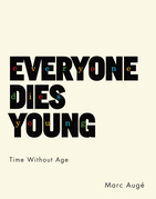 Everyone Dies Young: Time Without Age