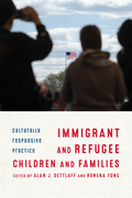 Immigrant and Refugee Children and Families: Culturally Responsive Practice