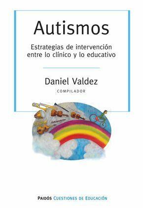 Autismos. Estrategias de intervención entre lo clínici y lo educativo
