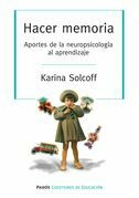 Hacer memoria. Aportes de la neuropsicología al aprendizaje