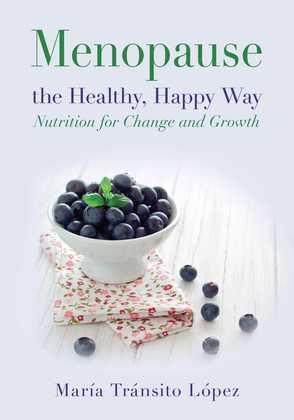 Menopause the Healthy, Happy Way