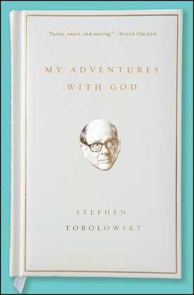 My Adventures with God