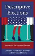 Descriptive Elections: Empowering the American Electorate
