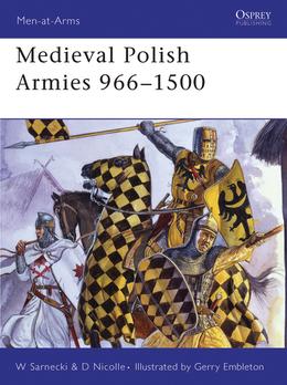 Medieval Polish Armies 966Â?1500
