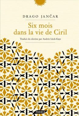 Six mois dans la vie de Ciril