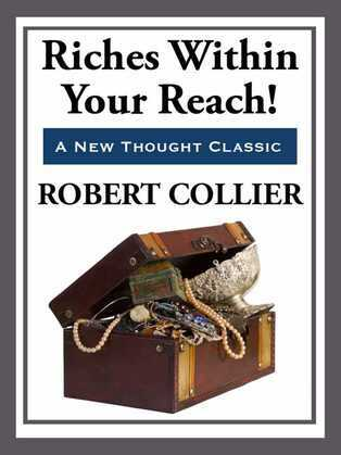 Riches Within Your Reach