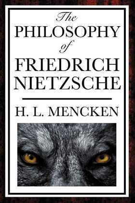 The Philosophy of Friedrich Nietzsche