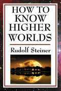 How to Know Higher Worlds