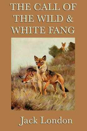 The Call of the Wild & White Fang