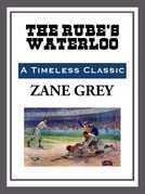 The Rube's Waterloo