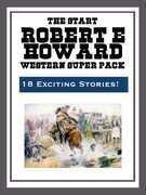 The Robert E. Howard Western Super Pack