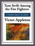 Tom Swift Among the Fire Fighters