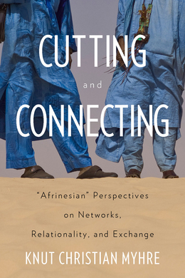 Cutting and Connecting: 'Afrinesian' Perspectives on Networks, Relationality, and Exchange