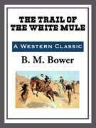 The Trail of the White Mule