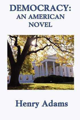 Democracy, An American Novel