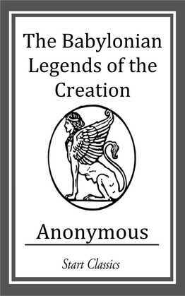 The Babylonian Legends of the Creatio