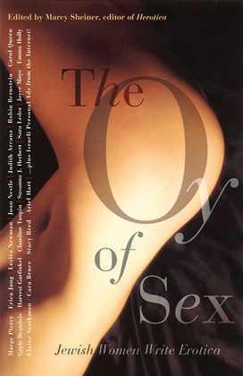 The Oy of Sex: Jewish Women Write Erotica