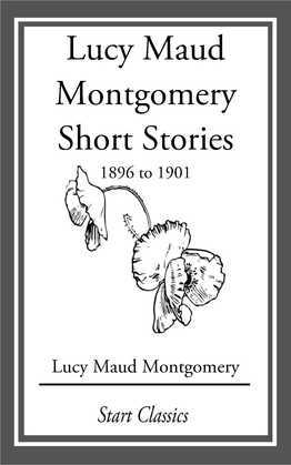 Lucy Maud Montgomery Short Stories, 1896 to 1901