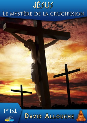 Jésus, le mystère de la crucifixion