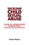 Tackling child sexual abuse: Radical approaches to prevention, protection and support