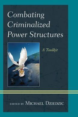 Combating Criminalized Power Structures: A Toolkit