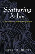 Scattering Ashes: A Sister's Journey With Her Gay Brother
