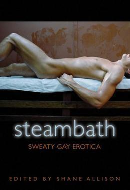 Steam Bath: Sweaty Gay Erotica