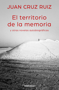 El territorio de la memoria y otras novelas autobiográficas