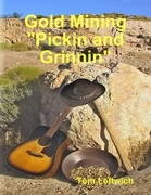 "Gold Mining ""Pickin and Grinnin"""
