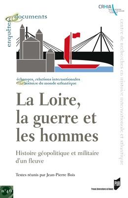 La Loire, la guerre et les hommes