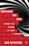 Substance not spin: An insider's view of success and failure in government