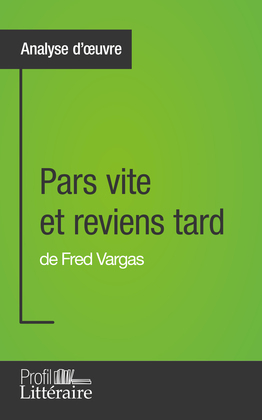 Pars vite et reviens tard de Fred Vargas (Analyse approfondie)