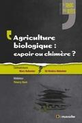Agriculture biologique: espoir ou chimère?