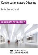 Conversations avec Cézanne d'Émile Bernard et al. (Les Fiches de Lecture d'Universalis)