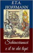 Schiaccianoci e il re dei topi (Libro illustrato)