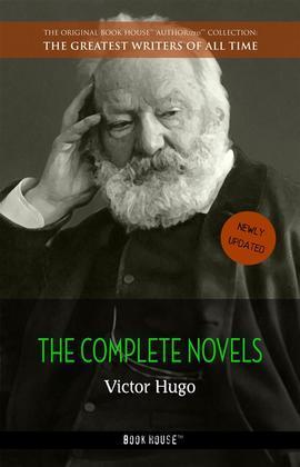 Victor Hugo: The Complete Novels