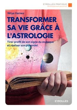 Transformer sa vie grâce à l'astrologie