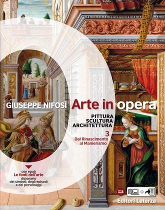 Arte in opera. vol. 3 Dal Rinascimento al Manierismo