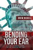 Bending Your Ear: A Collection of Essays on the Issues of Our Times