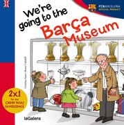 We are going to the Barça Museum