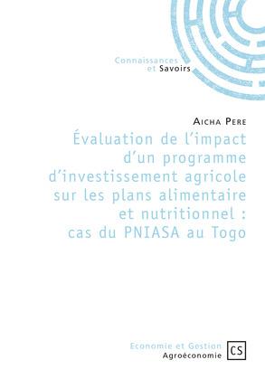 Évaluation de l'impact d'un programme d'investissement agricole sur les plans alimentaire et nutritionnel : cas du PNIASA au Togo
