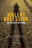 Violent Obsession: The Stalker Next Door